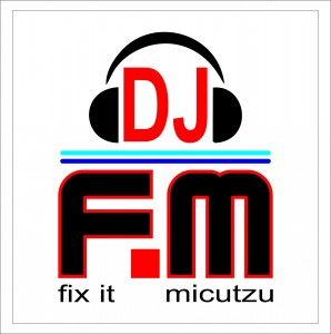DJ FM Fix it micutzu